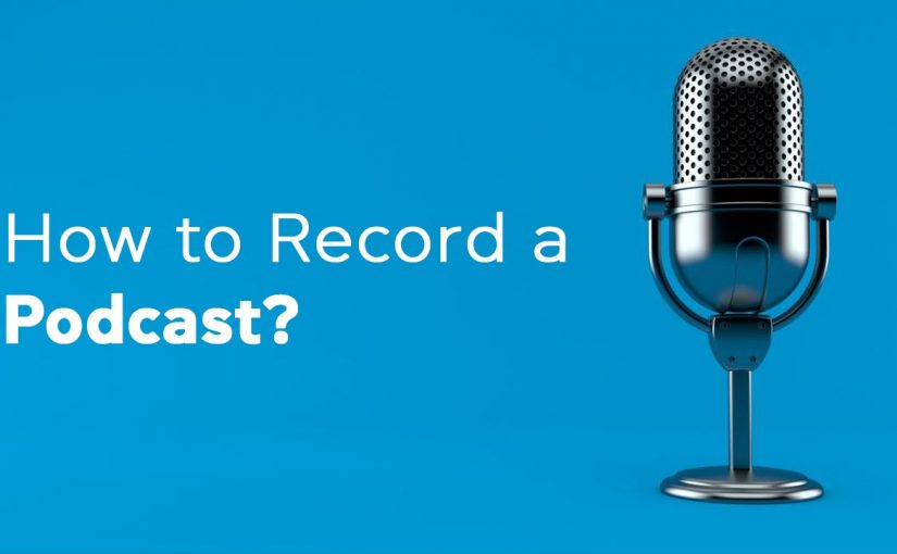 How to record a Podcast?