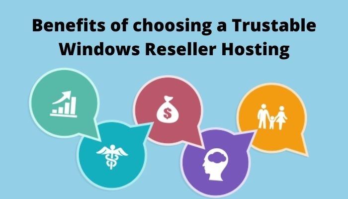 Benefits of choosing a trustworthy Windows Reseller Hosting