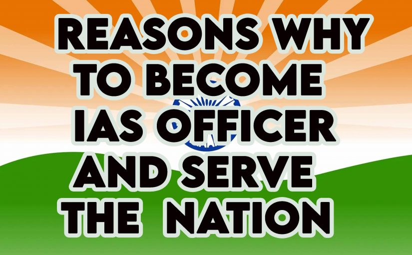 Why become an IAS officer in India?