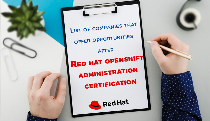 List of the Industries that Offer Opportunities after Red Hat OpenShift Administration Certification
